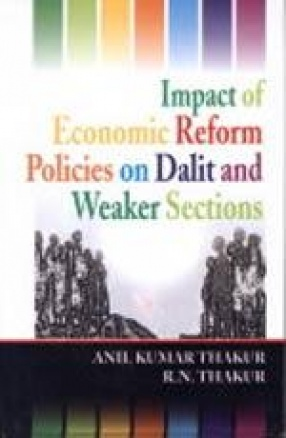 Impact of Economic Reform Policies on Dalit and Weaker Sections