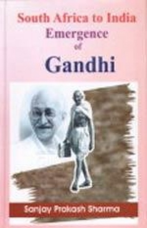 South Africa to India: Emergence of Gandhi