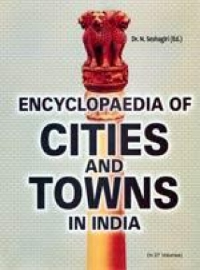 Encyclopaedia of Cities and Towns in India (Volume 1 to 14)