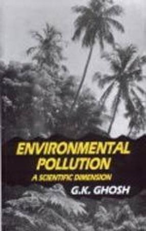 Environmental Pollution: A Scientific Dimension