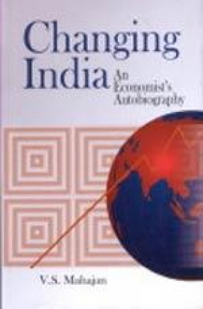 Changing India: An Economist's Autobiography