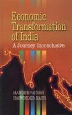 Economic Transformation of India: A Journey Inconclusive