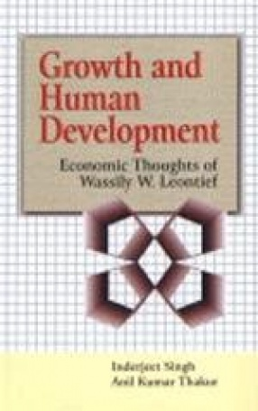 Growth and Human Development: Economic Thoughts of Wassily W. Leontief