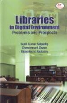Libraries in Digital Environment: Problems and Prospects
