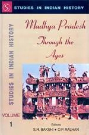 Madhya Pradesh Through the Ages (In 4 Volumes)