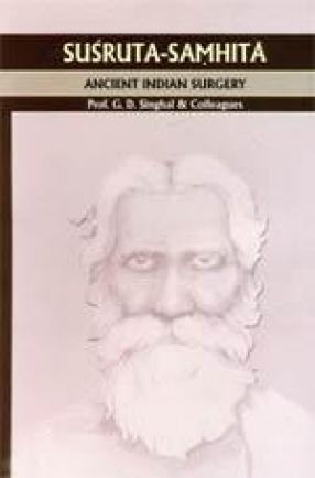 Susruta-Samhita of Susruta edited with English Translation & Explanatory Notes (In 3 Volumes)