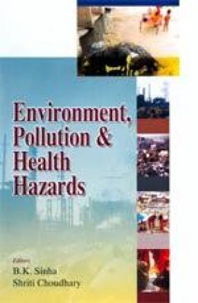 Environment, Pollutions & Health Hazards