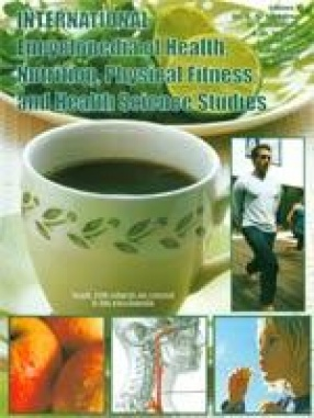 International Encyclopedia of Health, Nutrition, Physical Fitness and Health Science Studies (In 4 Volumes)
