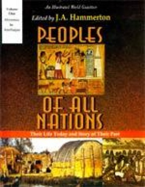 Peoples of All Nations: Their Life Today and Story of their Past (In 14 Volumes)