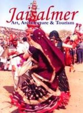 Jaisalmer: Art, Architecture and Tourism