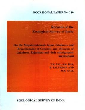 On the Megainvertebrate Fauna (Mollusca, Bracchiopoda) of Cenozoic and Mesozoic of Jaisalmer, Rajasthan and their Stratigraphic Implications