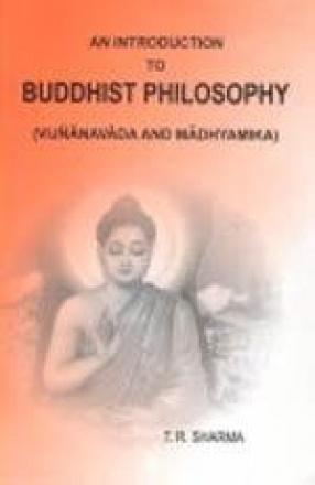 An Introduction to Buddhist Philosophy: Vijnanavada and Madhyamika