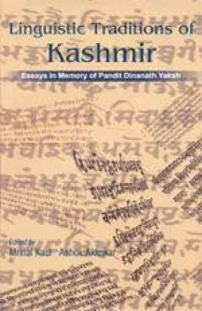Linguistic Traditions of Kashmir: Essays in Memory of Pandit Dinanath Yaksh