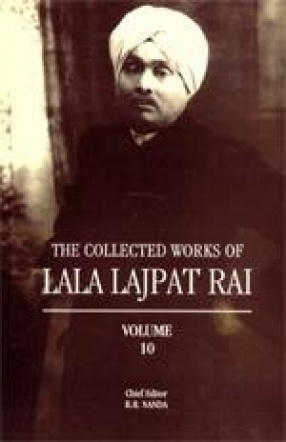 The Collected Works of Lala Lajpat Rai: Volume 10