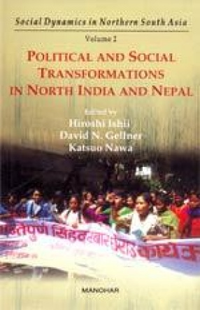 Social Dynamics in Northern South Asia: Political and Social Transformations in North India and Nepal (Volume 2)