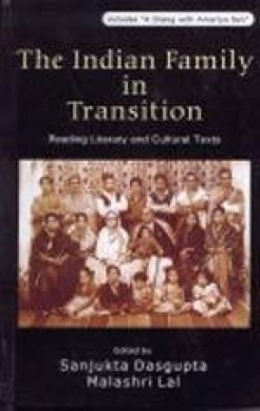 The Indian Family in Transition: Reading Literary and Cultural Texts