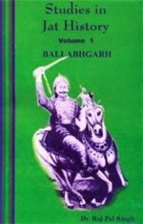 Studies in Jat History (Volume 1: Ballabhgarh)