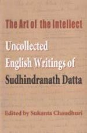 The Art of the Intellect: Uncollected English Writings of Sudhindranath Datta