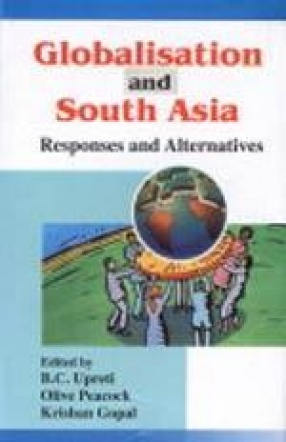 Globalisation and South Asia: Responses and Alternatives