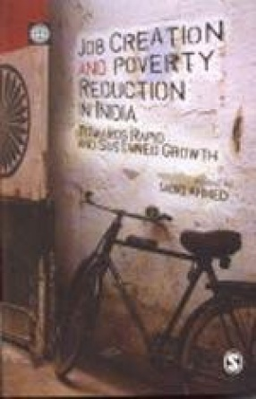 Job Creation and Poverty Reduction in India: Towards Rapid and Sustained Growth