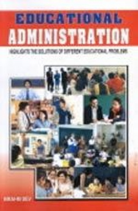 Educational Administration: Highlights the Solutions of Different Educational Problems