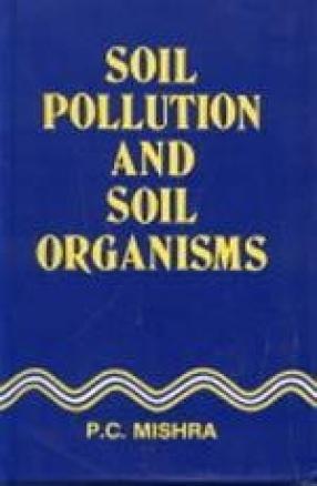 Soil Pollution and Soil Organisms