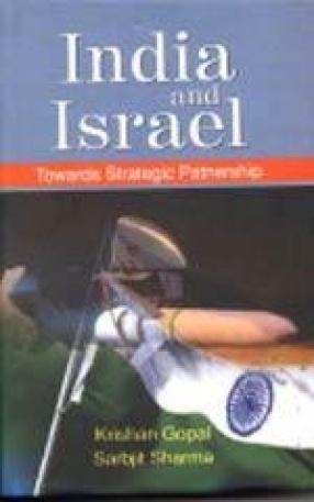 India and Israel: Towards Strategic Partnership