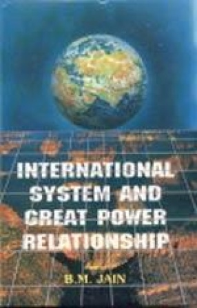 International System and the Great Power Relationship (U.S., China and India)