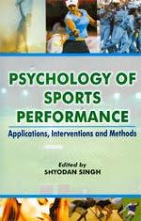 Psychology of Sports Performance: Applications, Interventions and Methods
