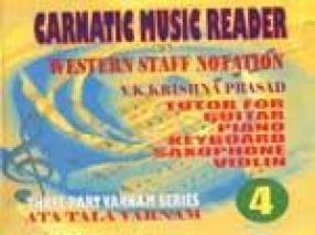 Carnatic Music Reader in Western Staff Notation 4: Tutor for Guitar, Piano, Keyboard, Saxophone, Violin: Ata Tala Varnam