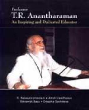 Professor T.R. Anantharaman: An Inspiring and Dedicated Educator