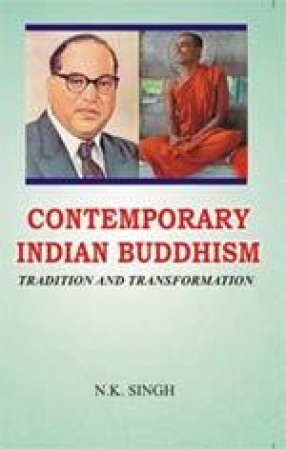 Contemporary Indian Buddhism: Tradition and Transformation