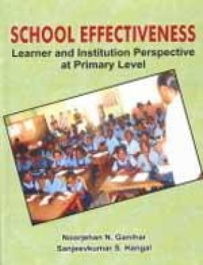 School Effectiveness: Learner and Institution Perspective at Primary Level