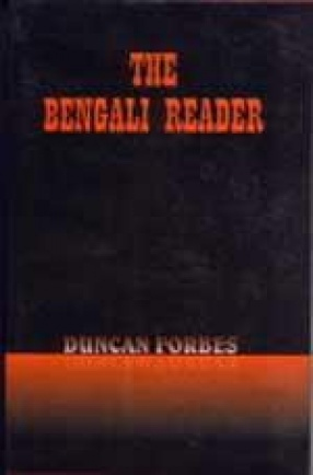 The Bengali Reader with a Translation and Vocabulary of All the Words Occurring in the Text