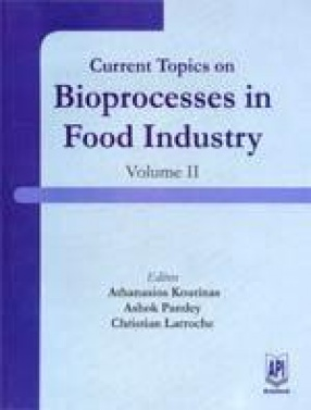 Current Topics on Bioprocesses in Food Industry (Volume II)