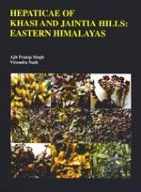 Hepaticae of Khasi and Jaintia Hills: Eastern Himalayas