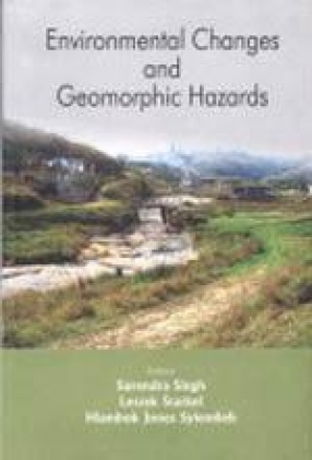 Environmental Changes and Geomorphic Hazards