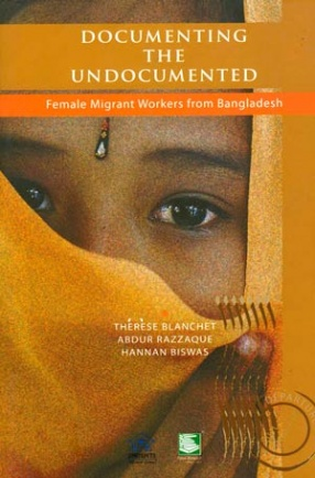 Documenting the Undocumented: Female Migrant Workers from Bangladesh