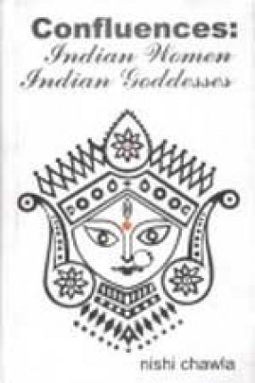 Confluences: Indian Women, Indian Goddesses