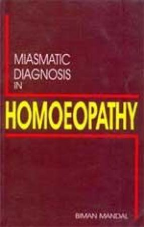 Miasmatic Diagnosis in Homoeopathy