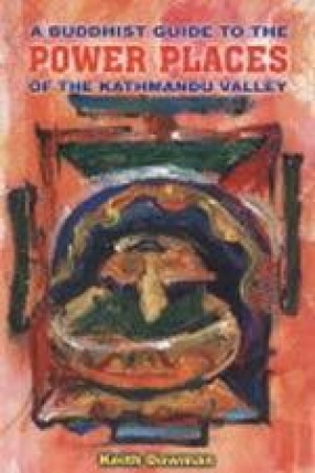 A Buddhist Guide to the Power Places of the Kathmandu Valley