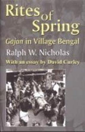 Rites of Spring: Gajan in Village Bengal