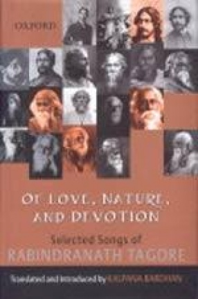 Of Love, Nature and Devotion: Selected Songs of Rabindranath Tagore