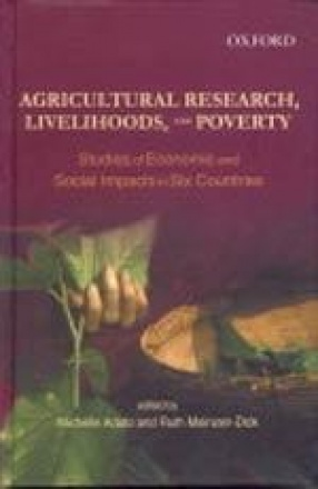 Agricultural Research, Livelihoods, and Poverty: Studies of Economic and Social Impacts in Six Countries