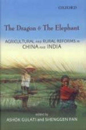 The Dragon and the Elephant: Agricultural and Rural Reforms in China and India
