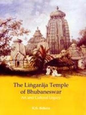 The Lingaraja Temple of Bhubaneswar: Art and Cultural Legacy