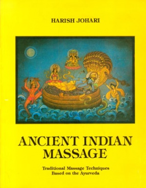 Ancient Indian Massage: Traditional Massage Techniques Based on the Ayurveda