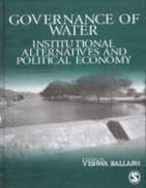 Governance of Water: Institutional Alternatives and Political Economy