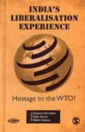 India's Liberalisation Experience: Hostage to the WTO?