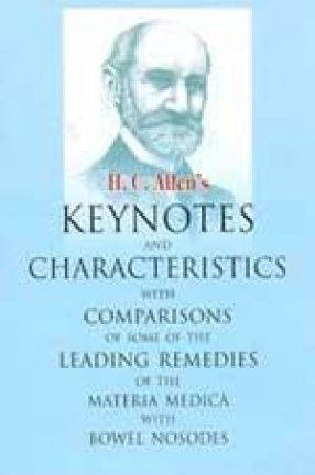 Keynotes and Characteristics with Comparisons of Some of the Leading Remedies of the Materia Medica with Bowel Nosodes
